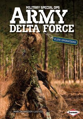 Army Delta Force By Lusted, Marcia Amidon