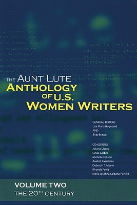 The Aunt Lute Anthology of U.S. Women Writers By Hogeland, Lisa Maria (EDT)/ Brawn, Shay (EDT)